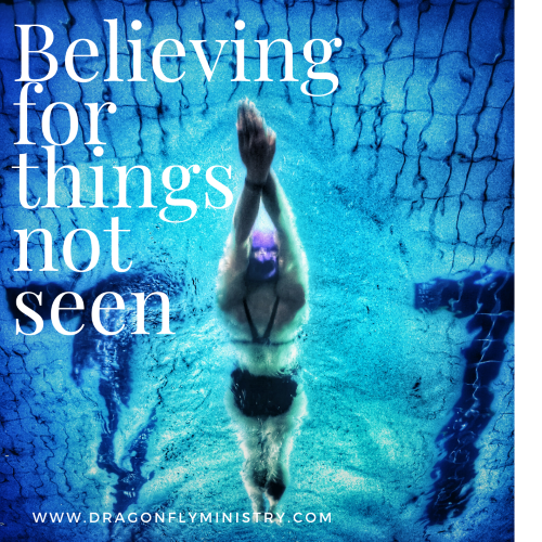 Believing for things not seen