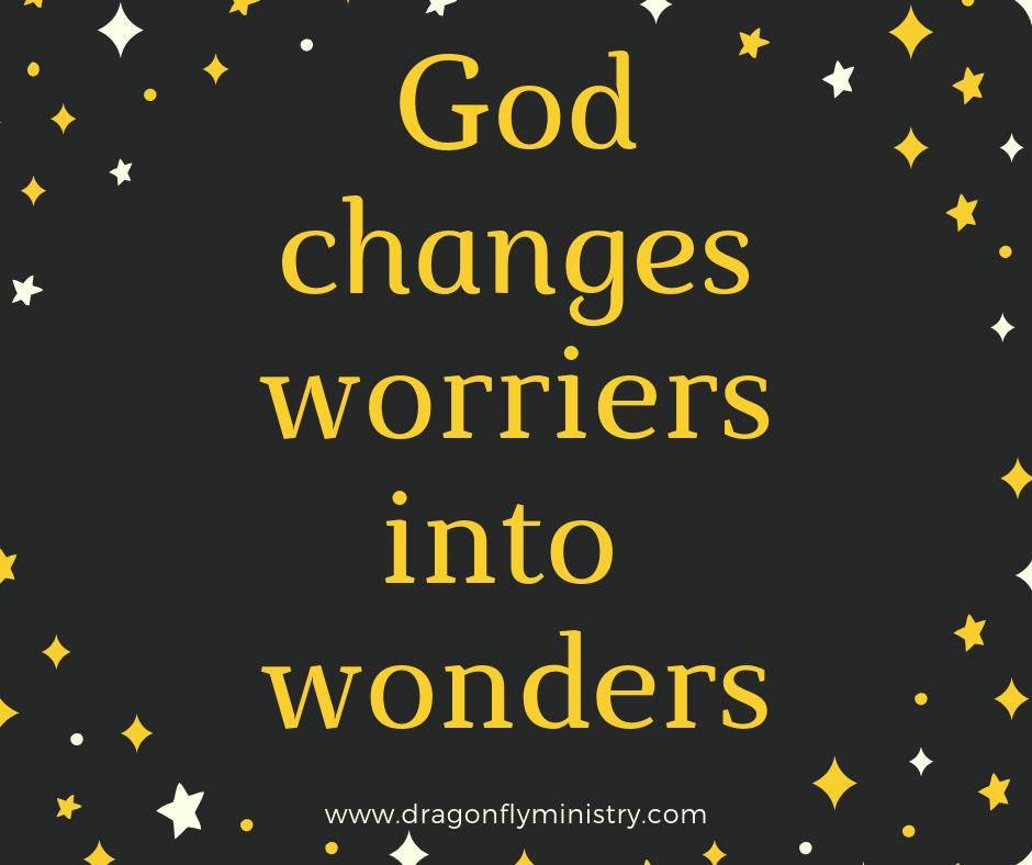 God changes worriers into a wonders 1