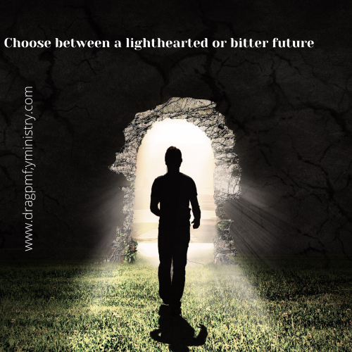 Choose between a lighthearted or bitter future 1