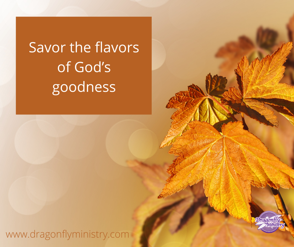 Savor the flavors of Gods goodness